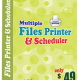 Multiple Files Printer and Scheduler