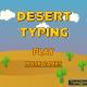 Desert Typing